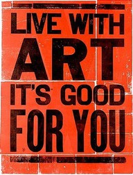 live-with-art-its-good-for-you-art-quote