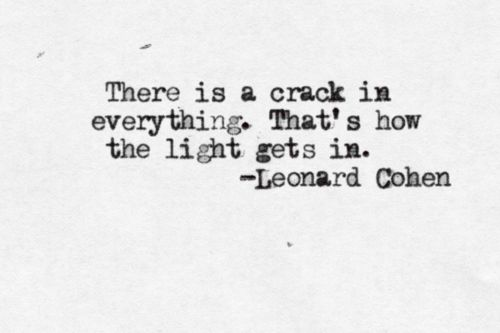 there's a crack in everything quote leonard cohen