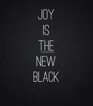 joy is the new black apartmentdiet.com quote
