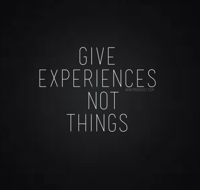 give experiences not things quote