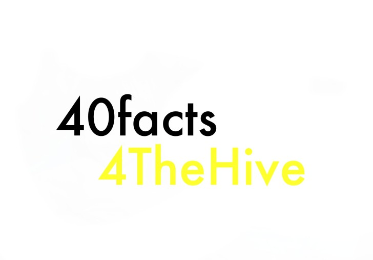 #40factsforthehive
